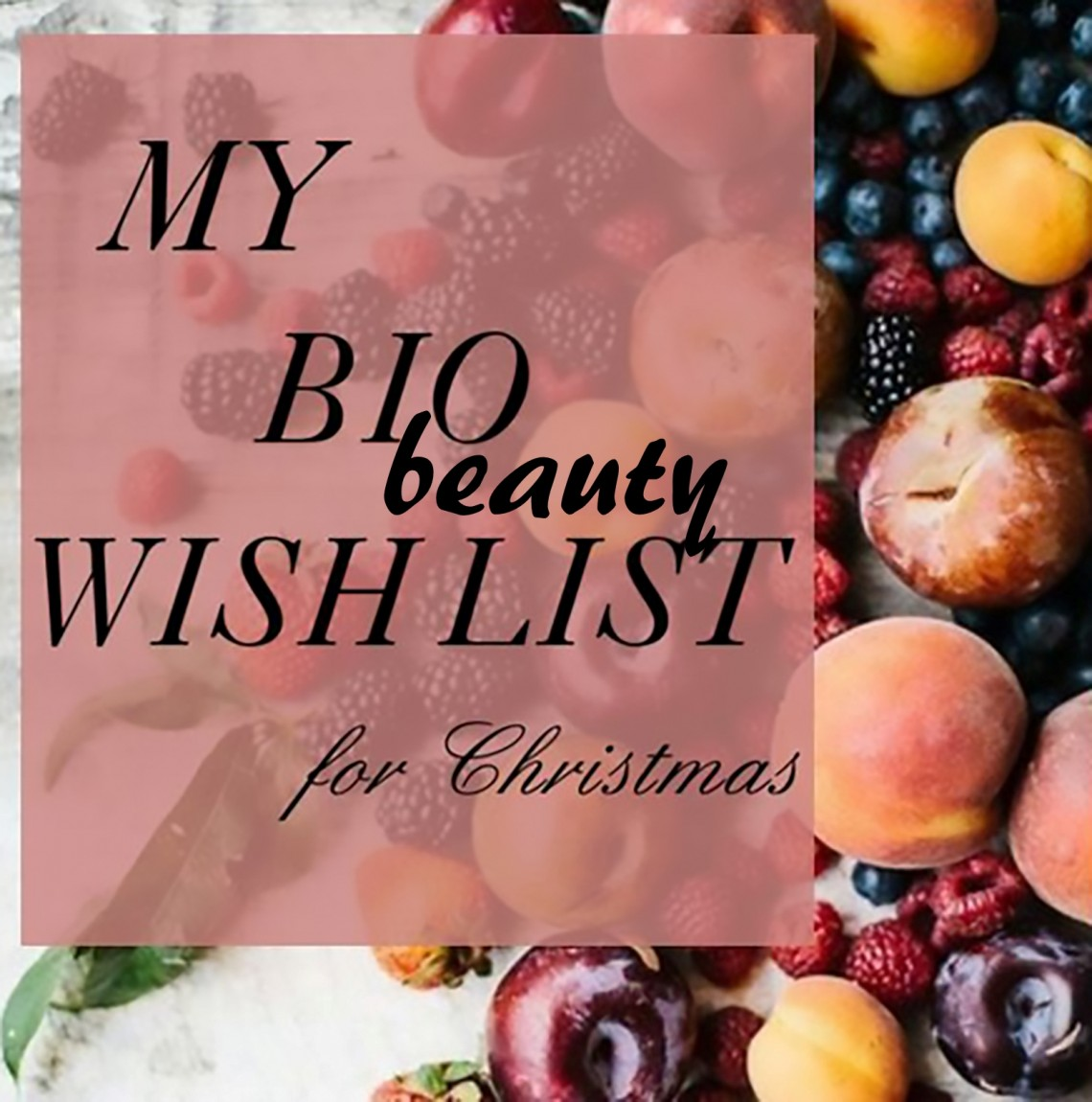 My Bio beauty wish list for Christmas