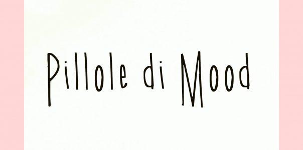#MyMood: i miei mood in pillole