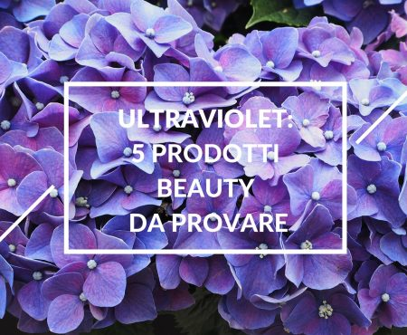 Ultra Violet: 5 prodotti beauty da provare