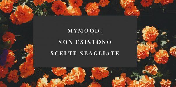 MyMood: non esistono scelte sbagliate